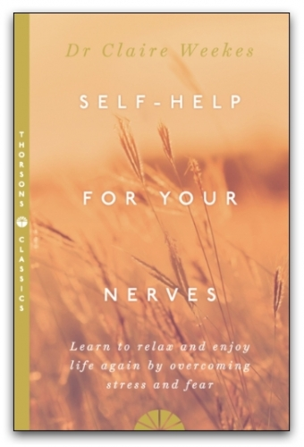 SELF-HELP FOR YOUR NERVES by Dr Claire Weekes by Dr. Claire Weekes