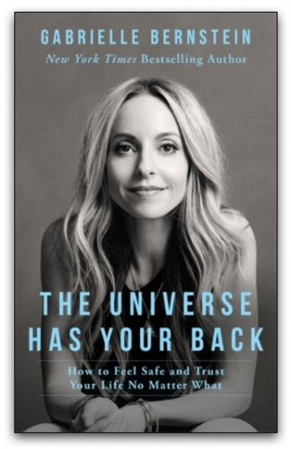 The Universe Has Your Back PAPERBACK by Gabrielle Bernstein by Gabrielle Bernstein
