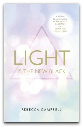 Light Is the New Black by Rebecca Campbell by Rebecca Campbell