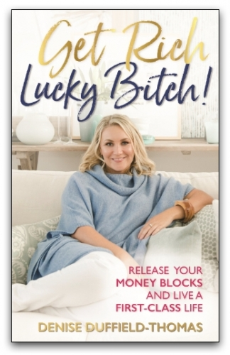 Get Rich, Lucky Bitch! by by Denise Duffield Thomas by Denise Duffield Thomas