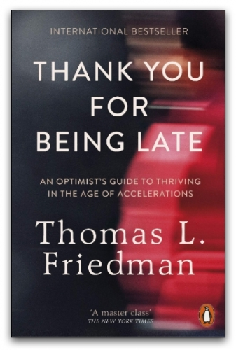 Thank You for Being Late by Thomas L. Friedman by Thomas L. Friedman