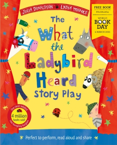 The What the Ladybird Heard Play World Book Day 2021 by Julia Donaldson