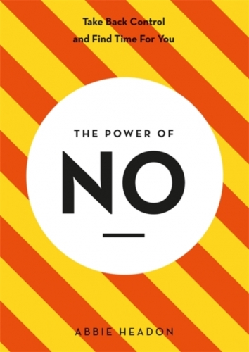 The Power of NO by Abbie Headon