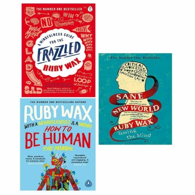 Ruby Wax Collection 3 Books Set (How To Be Human, Sane New World, A Mindfulness Guide For The Frazzled) by Ruby Wax