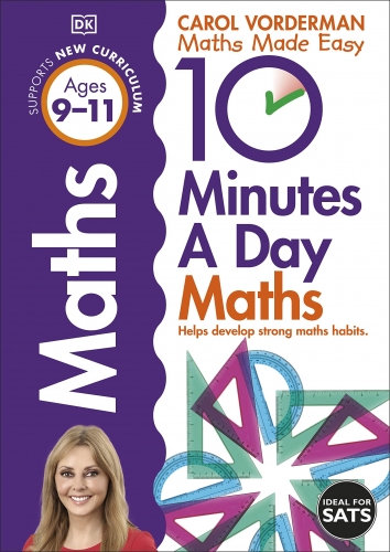10 Minutes A Day Maths, Ages 9-11 (Key Stage 2) by Carol Vorderman
