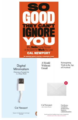 Cal Newport 3 Books Collection Set - A World Without Email, Digital Minimalism, So Good They Can't Ignore You by Cal Newport