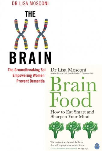 Brain Food & The XX Brain 2 Books Collection Set by Dr Lisa Mosconi How to Eat Smart and Sharpen Your Mind, The Ground breaking Science Empowering Wom by Dr Lisa Mosconi