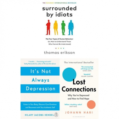 Lost Connections, It's Not Always Depression, Surrounded by Idiots 3 Books Collection Set by Various