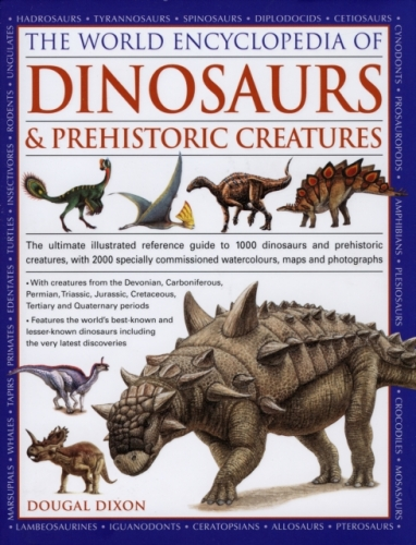The World Encyclopedia of Dinosaurs and Prehistoric Creatures by Dougal Dixon
