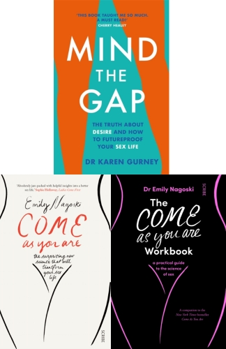 Come as You Are, Come as You Are Workbook, Mind the Gap 3 Books Collection Set by Dr Karen Gurney and Dr Emily Nagoski