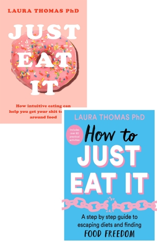 Laura Thomas 2 Books Collection Set (How to Just Eat It and Just Eat It) by Laura Thomas