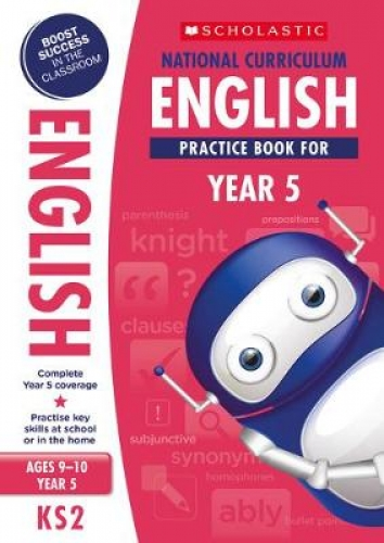 100 Practice Activities: English Practice Book for Year 5 (Age 9-10) by Scholastic