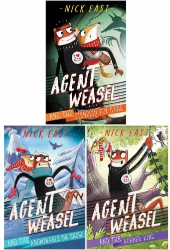 The Agent Weasel Series 3 Books Collection Set by Nick East (Fiendish Fox Gang, Abominable Dr Snow, Robber King) by Nick East