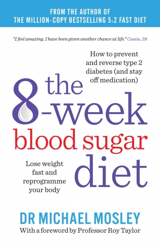 The 8-Week Blood Sugar Diet by Michael Mosley by Dr Michael Mosley