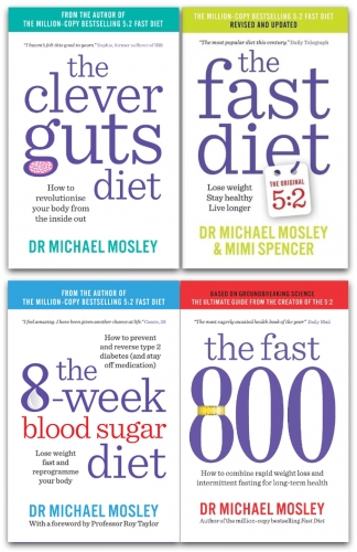 Fast Diet, 8-Week Blood Sugar Diet, Clever Guts Diet & Fast 800 (4 Book Set Collection) by Michael Mosley