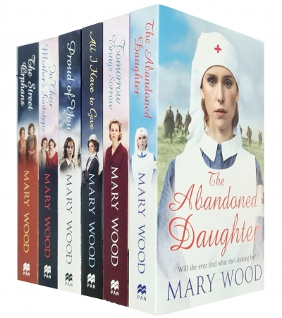 Mary Wood Collection 6 Books Set (The Abandoned Daughter, Proud of You, All I Have to Give, In Their Mothers Footsteps, The Street Orphans and MORE) by Mary Wood