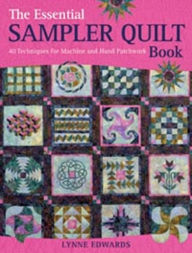 The Essential Sampler Quilt Book( A Celebration of 40 Traditional Blocks from the Sampler Quilt Expert ) by Lynne Edwards
