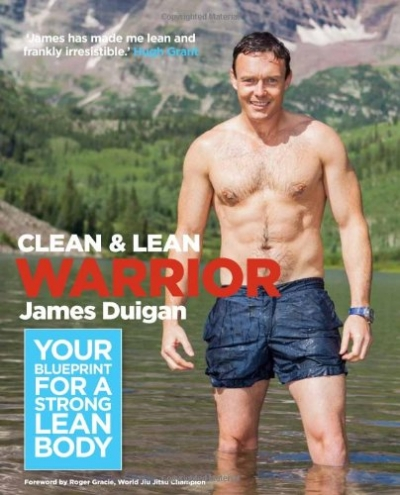 Clean and Lean Warrior (Your blueprint for a strong lean body) by James Duigan
