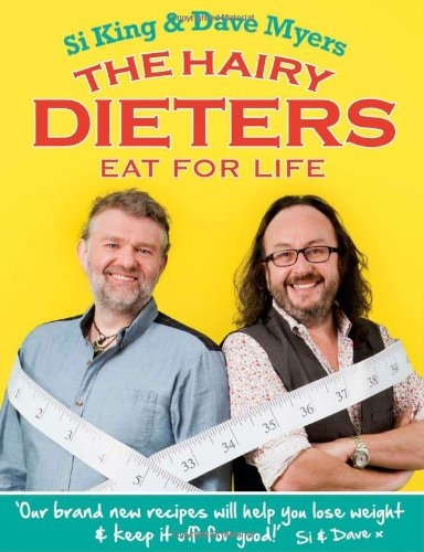 The Hairy Dieters Eat for Life by Si King, Dave Myers, Hairy Bikers