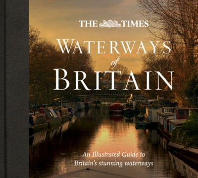 Times Waterways of Britain by Jonathan Mosse