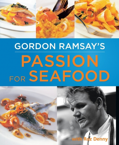 Gordon Ramsay's Passion for Seafood Cookbook Book by Gordon Ramsay
