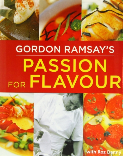 Gordon Ramsay's Passion for Flavor Cookbook Recipes Book by Gordon Ramsay