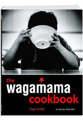 The Wagamama Cookbook by Hugo Arnold