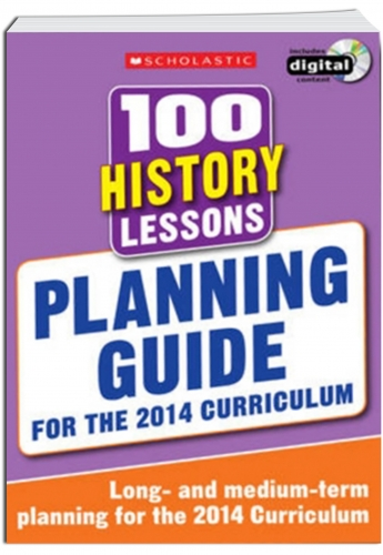 100 History Lessons Planning Guide 2014 Curriculum CD-ROM Study book Year 1-6 by Scholastic