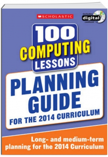 100 Computing Lessons Planning Guide 2014 Curriculum CD-ROM Study book Year 1-6 by Scholastic