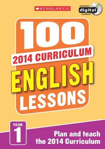 100 English Lessons Year 1 - 2014 National Curriculum Plan and Teach Study Guide by Scholastic