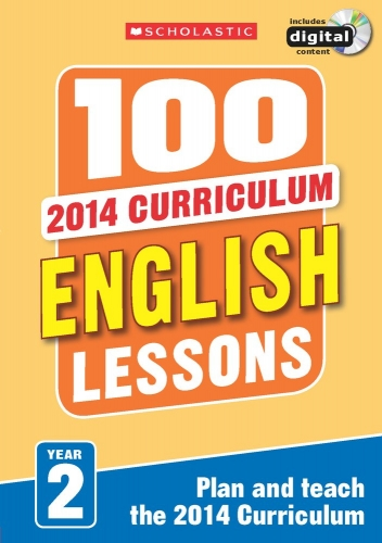 100 English Lessons Year 2 - 2014 National Curriculum Plan and Teach Study Guide by Scholastic