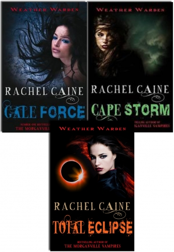 Weather Warden Series 3 Books Collection Set (Gale Force, Cape Storm, Total Eclipse) by Rachel Caine