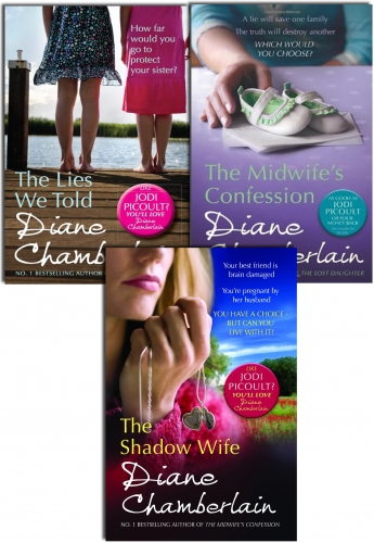 Diane Chamberlain Collection 3 Books Set Pack (The Shadow wife, The Lies We Told, The Midwifes Confession) by Diane Chamberlain
