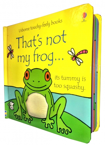 Thats Not My Frog (Touchy-Feely Board Books) by Fiona Watt, Rachel Wells