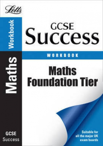 Letts GCSE Success Workbook Maths Foundation Tier by VARIOUS