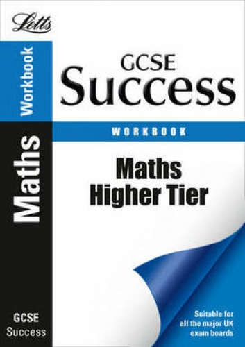 Letts GCSE Success Workbook Maths Higher Tier by VARIOUS