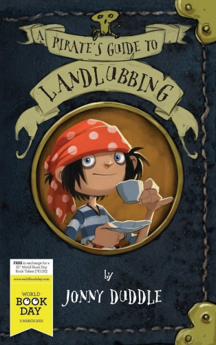 A Pirates Guide to Landlubbing World Book Day by Jonny Duddle