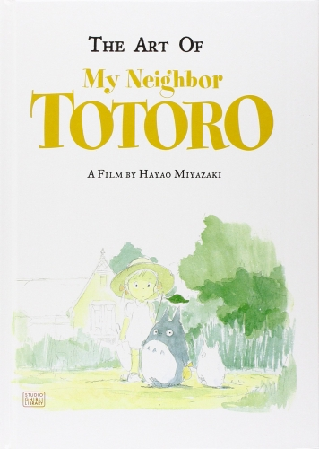 The Art of My Neighbor Totoro (Studio Ghibli Library) by Hayao Miyazaki