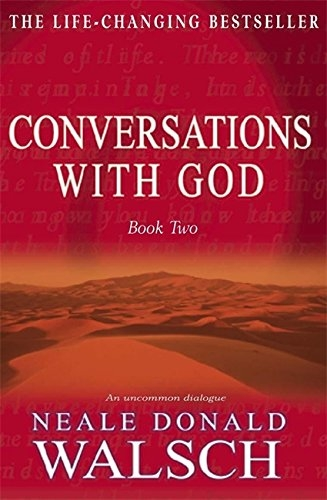 Conversations with God: An Uncommon Dialogue: Bk.2 by Neale Donald Walsch