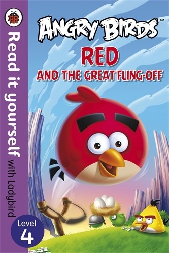 Angry Birds: Red and the Great Fling-off - Read it yourself with Ladybird: Level 4 by Ladybird