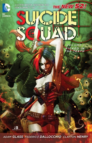 Suicide Squad : Kicked in the Teeth Volume 1 by Adam Glass