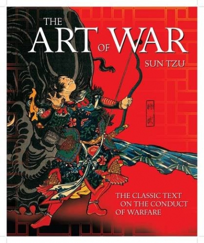 The Art of War Book Illustrated Edition which talks about (Detail Assessment and Planning, Waging War, Strategic Attack and More). by Tzu Sun