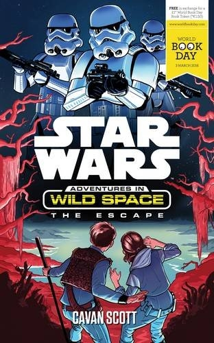 Star Wars: Adventures in Wild Space: The Escape: A World Book Day by Cavan Scott