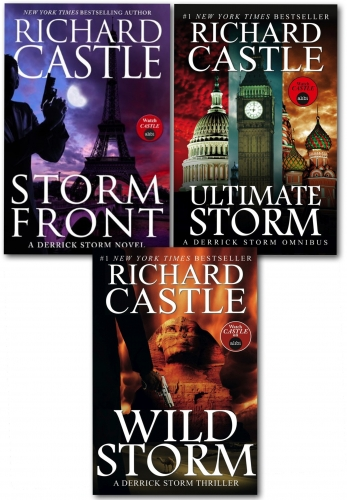 Richard Castle: Derrick Storm Series 3 Books Collection Set (Ultimate Storm, Wild Storm, Storm Front) by Richard Castle