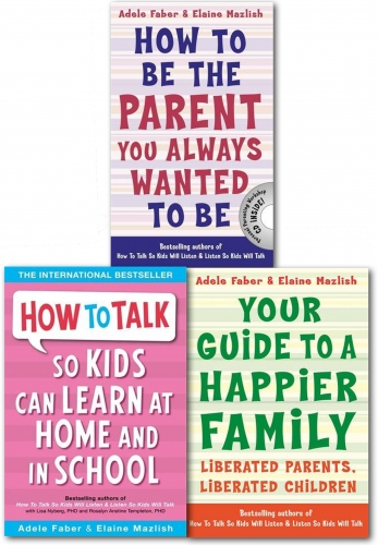 Happier Family & Parenting Guide 3 Books Collection Set (How to Talk Series 2) by Elaine Mazlish, Adele Faber