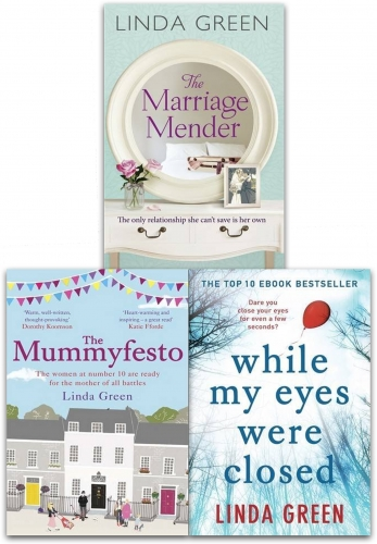 Linda Green Collection 3 Books Set While My Eyes Were Close, The Marriage Mender, The Mummyfesto by Linda Green