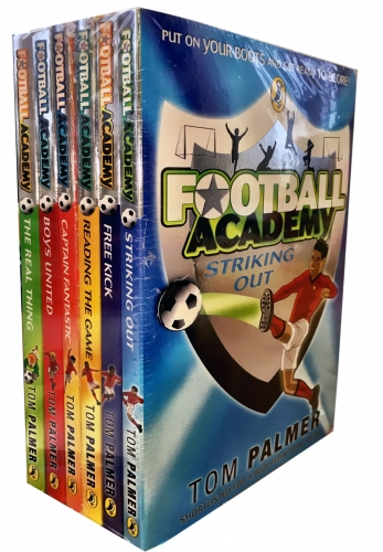 Football Academy Tom Palmer Collection 6 Books Set (Striking Out, Reading The Game, The Real Thing, Boys United, Captain Fantastic, Free Kick.) by Tom Palmer