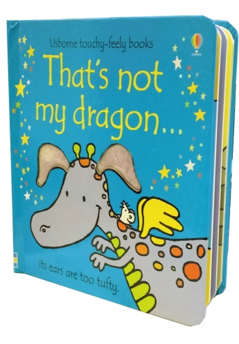 Thats Not My Dragon (Touchy-Feely Board Books) by Fiona Watt, Rachel Wells