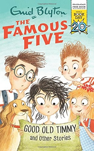 Good Old Timmy and Other Stories: World Book Day 2017 (Famous Five) by Enid Blyton