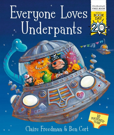 Everyone Loves Underpants: A World Book Day Book by Claire Freedman (Author), Ben Cort (Illustrator)